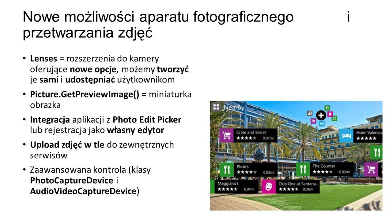 Lenses = rozszerzenia do kamery oferujące nowe opcje, możemy tworzyć je sami i udostępniać użytkownikom Picture.GetPreviewImage() = miniaturka obrazka