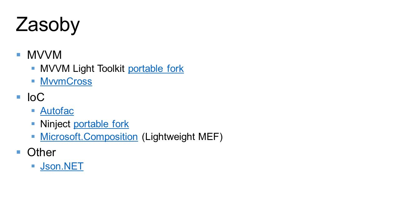 MVVM MVVM Light Toolkit portable forkportable fork MvvmCross IoC Autofac Ninject portable forkportable fork Microsoft.Composition (Lightweight MEF) Mi