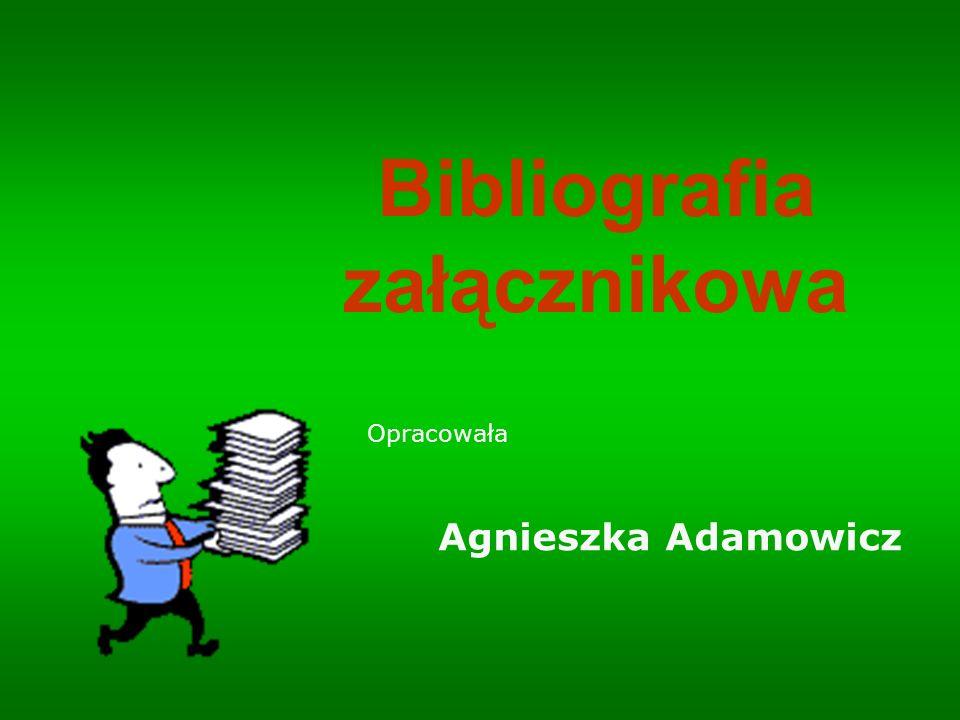 Bibliografia załącznikowa Opracowała Agnieszka Adamowicz