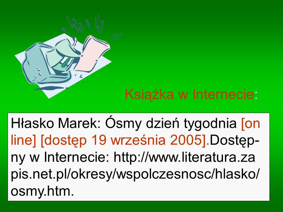 Hłasko Marek: Ósmy dzień tygodnia [on line] [dostęp 19 września 2005].Dostęp- ny w Internecie: http://www.literatura.za pis.net.pl/okresy/wspolczesnos