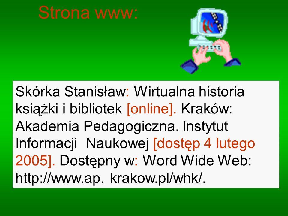 Skórka Stanisław: Wirtualna historia książki i bibliotek [online]. Kraków: Akademia Pedagogiczna. Instytut Informacji Naukowej [dostęp 4 lutego 2005].