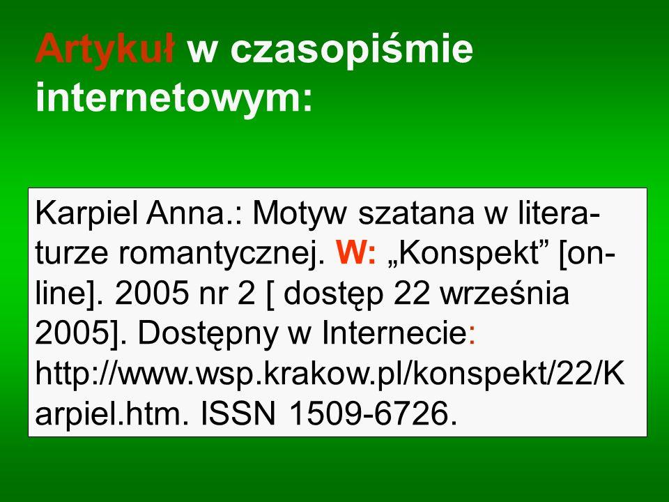 Karpiel Anna.: Motyw szatana w litera- turze romantycznej. W: Konspekt [on- line]. 2005 nr 2 [ dostęp 22 września 2005]. Dostępny w Internecie: http:/