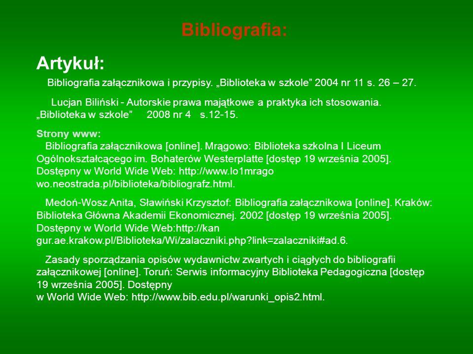 Bibliografia: Artykuł: Bibliografia załącznikowa i przypisy. Biblioteka w szkole 2004 nr 11 s. 26 – 27. Lucjan Biliński - Autorskie prawa majątkowe a