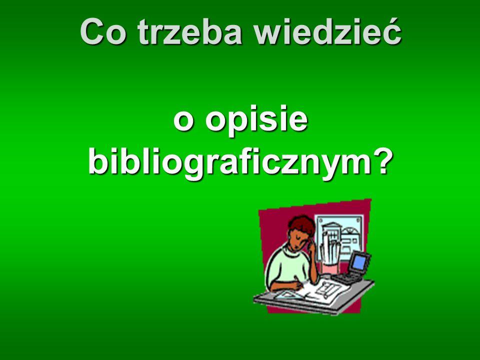 Co trzeba wiedzieć o opisie bibliograficznym?