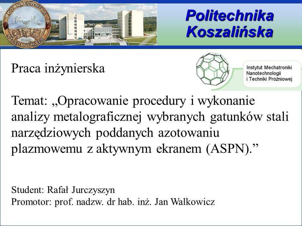 Instytut Mechatroniki, Nanotechnologii i Technik Próżniowych Politechnika Koszalińska Praca inżynierska Temat: Opracowanie procedury i wykonanie anali