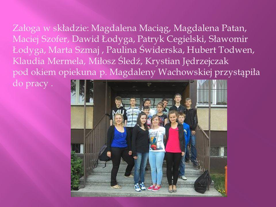 Załoga w składzie: Magdalena Maciąg, Magdalena Patan, Maciej Szofer, Dawid Łodyga, Patryk Cegielski, Sławomir Łodyga, Marta Szmaj, Paulina Świderska,