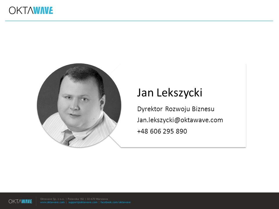 Jan Lekszycki Dyrektor Rozwoju Biznesu Jan.lekszycki@oktawave.com +48 606 295 890
