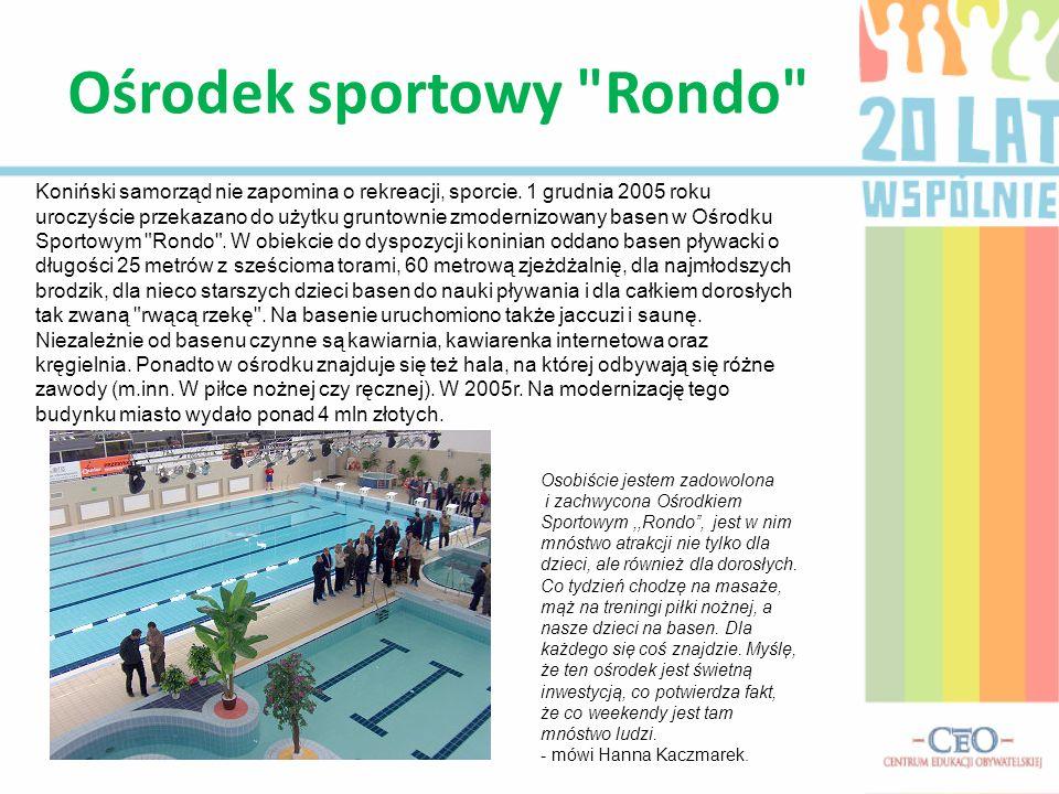 Ośrodek sportowy Rondo Koniński samorząd nie zapomina o rekreacji, sporcie.