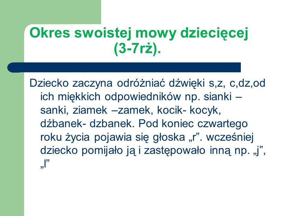 Okres swoistej mowy dziecięcej (3-7rż).