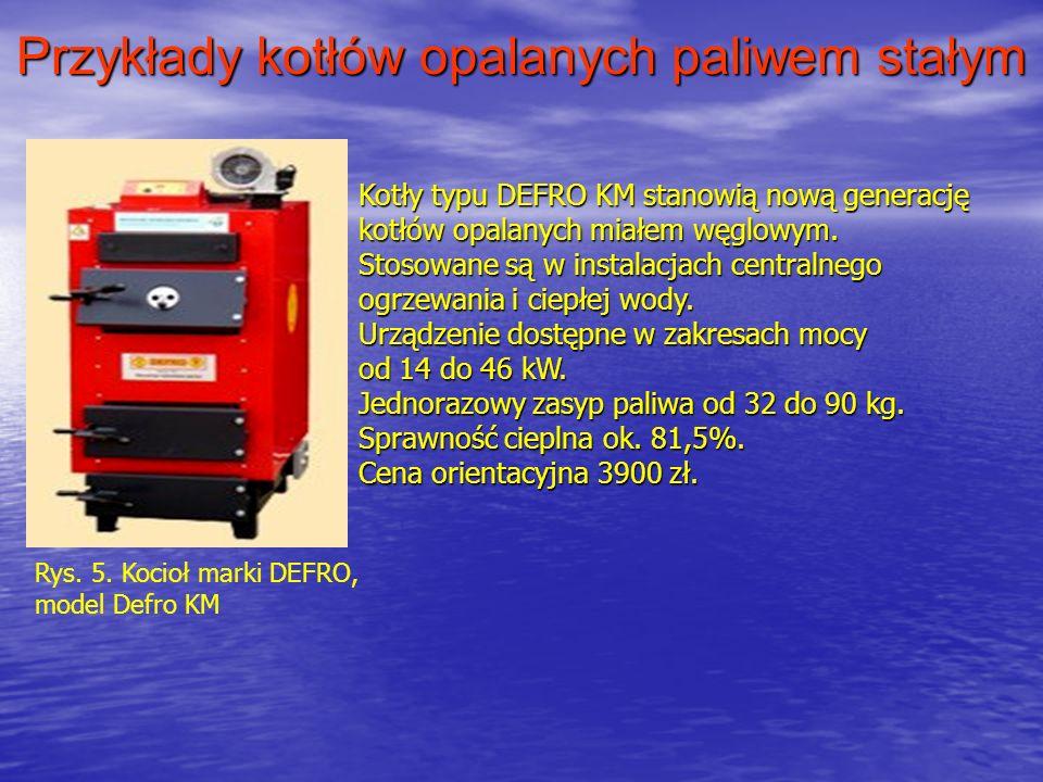 Przykłady kotłów opalanych paliwem stałym Rys. 5. Kocioł marki DEFRO, model Defro KM Kotły typu DEFRO KM stanowią nową generację kotłów opalanych miał