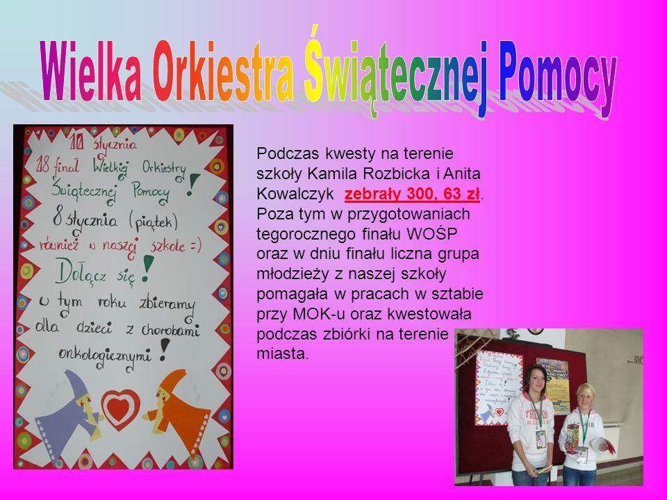 Podczas kwesty na terenie szkoły Kamila Rozbicka i Anita Kowalczyk zebrały 300, 63 zł.