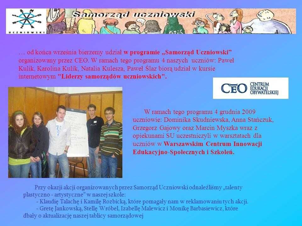 … od końca września bierzemy udział w programie Samorząd Uczniowski organizowany przez CEO.
