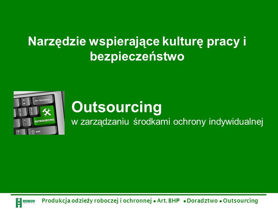 Outsourcing w zarządzaniu środkami ochrony indywidualnej Narzędzie wspierające kulturę pracy i bezpieczeństwo