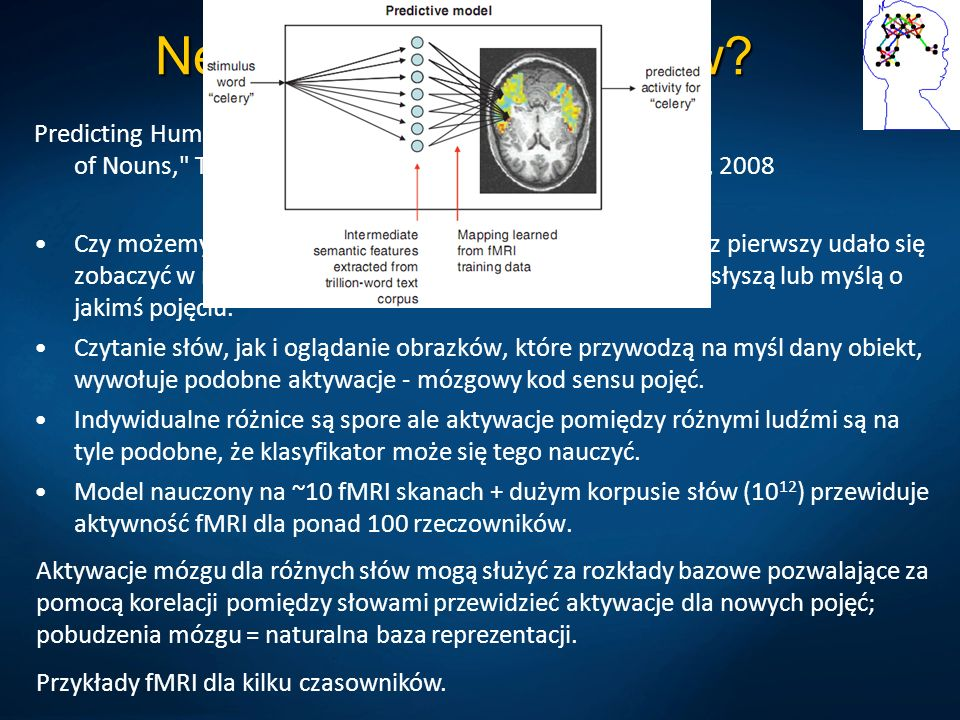 Neuroobrazowanie słów? Predicting Human Brain Activity Associated with the Meanings of Nouns,