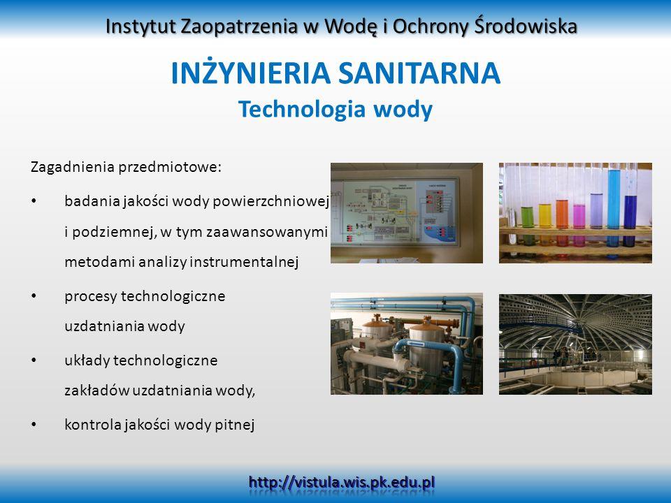 Zagadnienia przedmiotowe: badania jakości wody powierzchniowej i podziemnej, w tym zaawansowanymi metodami analizy instrumentalnej procesy technologic