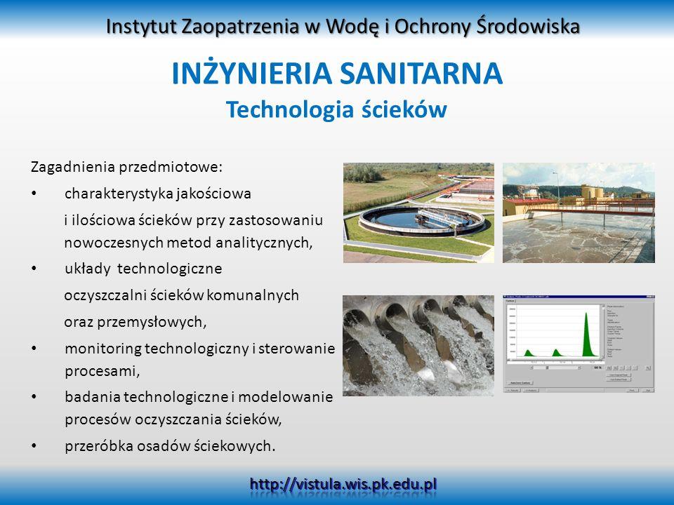 Zagadnienia przedmiotowe: charakterystyka jakościowa i ilościowa ścieków przy zastosowaniu nowoczesnych metod analitycznych, układy technologiczne ocz