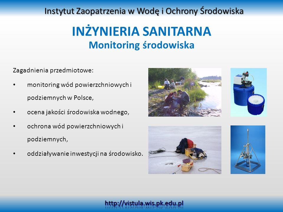 Zagadnienia przedmiotowe: monitoring wód powierzchniowych i podziemnych w Polsce, ocena jakości środowiska wodnego, ochrona wód powierzchniowych i pod