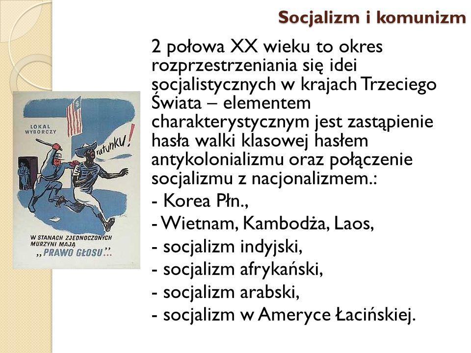 2 połowa XX wieku to okres rozprzestrzeniania się idei socjalistycznych w krajach Trzeciego Świata – elementem charakterystycznym jest zastąpienie has