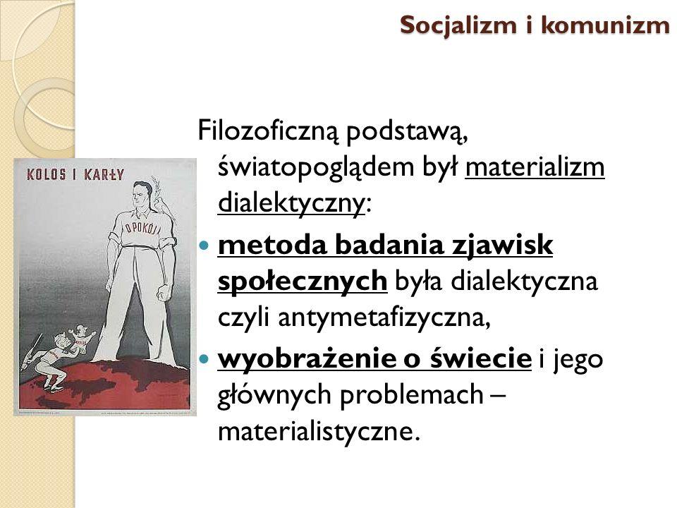 Filozoficzną podstawą, światopoglądem był materializm dialektyczny: metoda badania zjawisk społecznych była dialektyczna czyli antymetafizyczna, wyobr