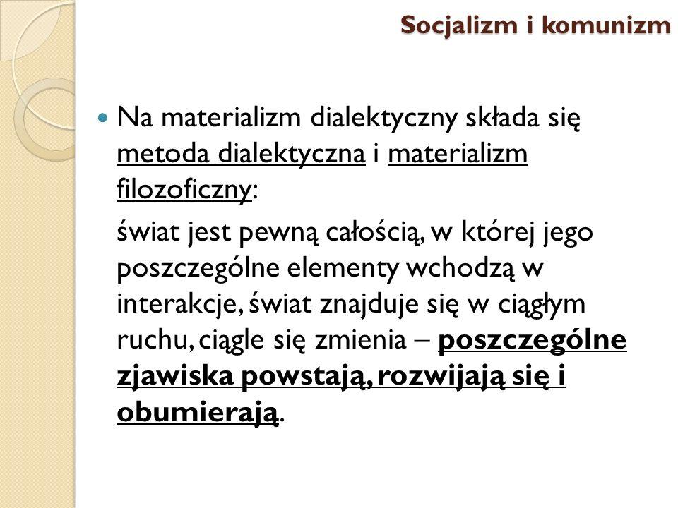 Na materializm dialektyczny składa się metoda dialektyczna i materializm filozoficzny: świat jest pewną całością, w której jego poszczególne elementy