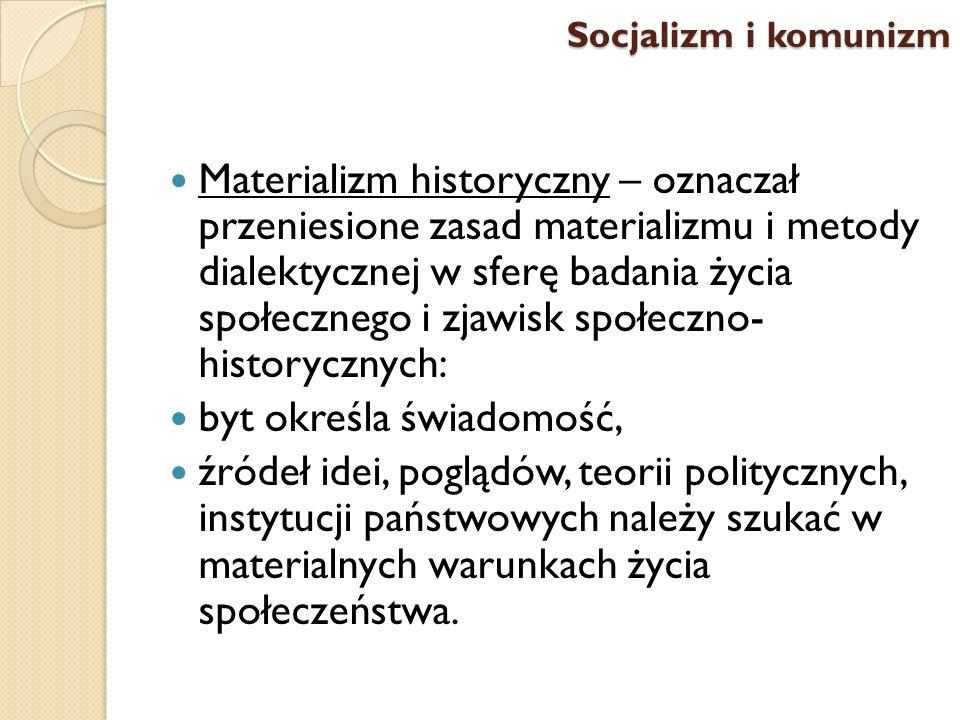 Materializm historyczny – oznaczał przeniesione zasad materializmu i metody dialektycznej w sferę badania życia społecznego i zjawisk społeczno- histo