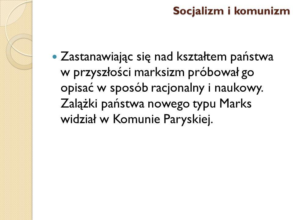Zastanawiając się nad kształtem państwa w przyszłości marksizm próbował go opisać w sposób racjonalny i naukowy. Zalążki państwa nowego typu Marks wid