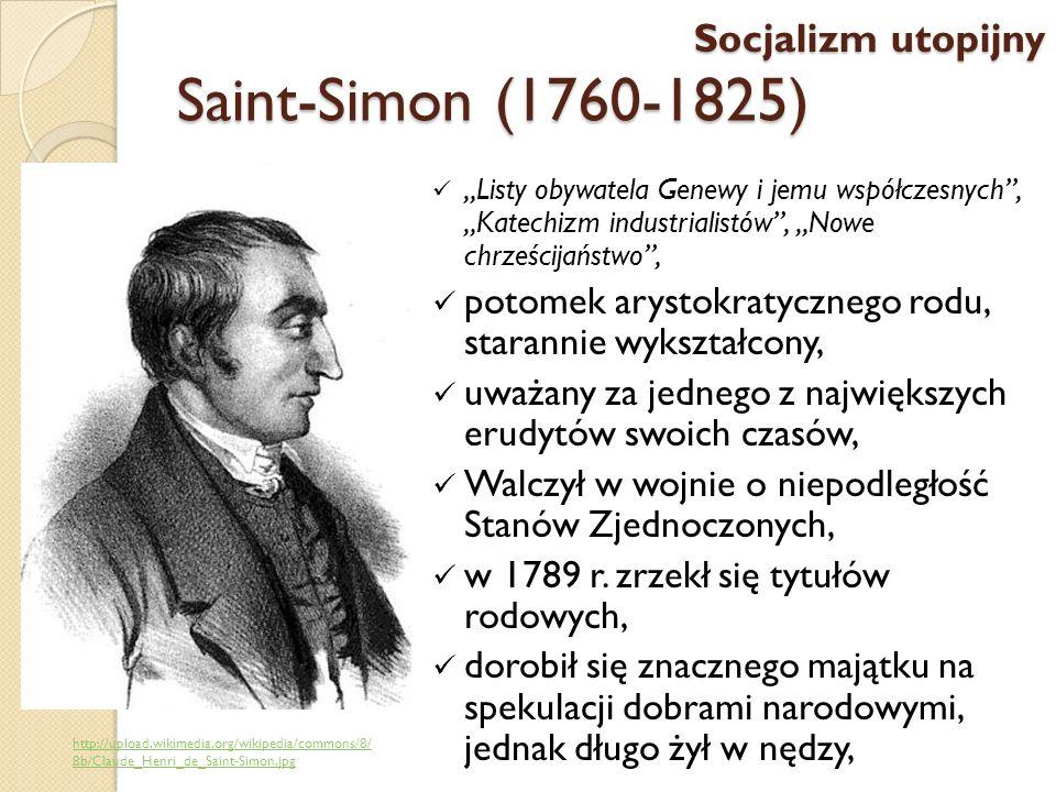 Saint-Simon (1760-1825) Listy obywatela Genewy i jemu współczesnych, Katechizm industrialistów, Nowe chrześcijaństwo, potomek arystokratycznego rodu,