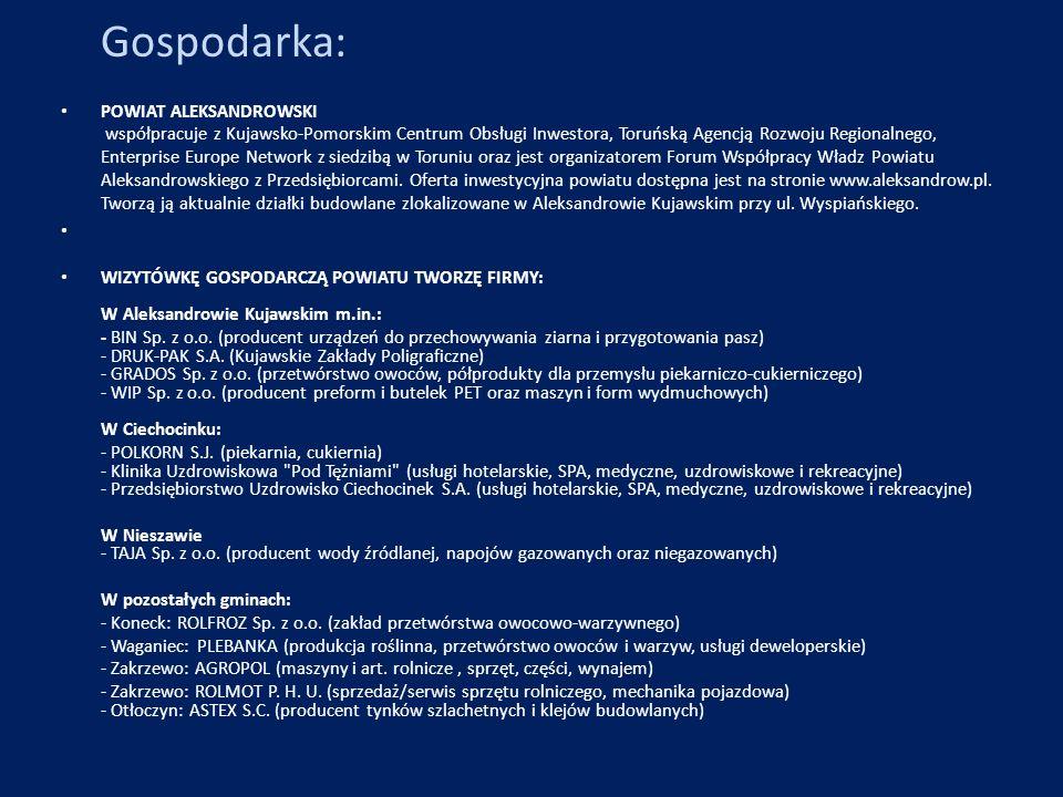 Gospodarka: POWIAT ALEKSANDROWSKI współpracuje z Kujawsko-Pomorskim Centrum Obsługi Inwestora, Toruńską Agencją Rozwoju Regionalnego, Enterprise Europ