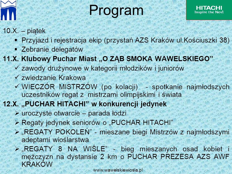www.wawelskiewiosla.pl Program 10.X. – piątek Przyjazd i rejestracja ekip (przystań AZS Kraków ul.Kościuszki 38) Zebranie delegatów 11.X. Klubowy Puch