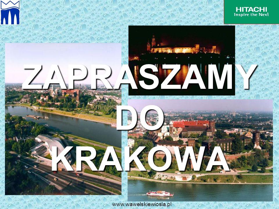 www.wawelskiewiosla.pl ZAPRASZAMY DO KRAKOWA