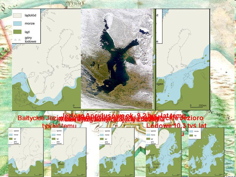Bałtyckie Jezioro Lodowe 13 tyś lat temu Bałtyckie Jezioro Lodowe 10,3 tyś lat temu Morze Yoldiowe (10 tyś lat temu) Jezioro Ancylusowe ok. 9,2 tys. l