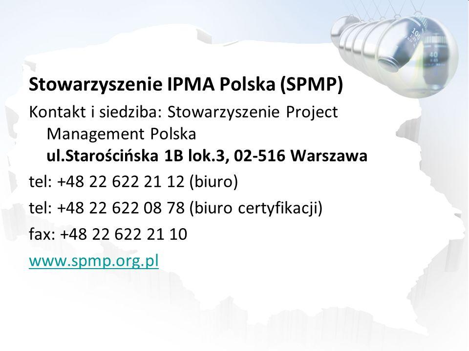 Stowarzyszenie IPMA Polska (SPMP) Kontakt i siedziba: Stowarzyszenie Project Management Polska ul.Starościńska 1B lok.3, 02-516 Warszawa tel: +48 22 622 21 12 (biuro) tel: +48 22 622 08 78 (biuro certyfikacji) fax: +48 22 622 21 10 www.spmp.org.pl