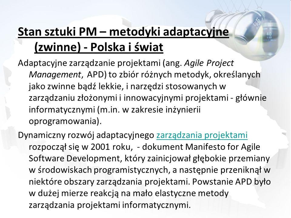 Stan sztuki PM – metodyki adaptacyjne (zwinne) - Polska i świat Adaptacyjne zarządzanie projektami (ang. Agile Project Management, APD) to zbiór różny