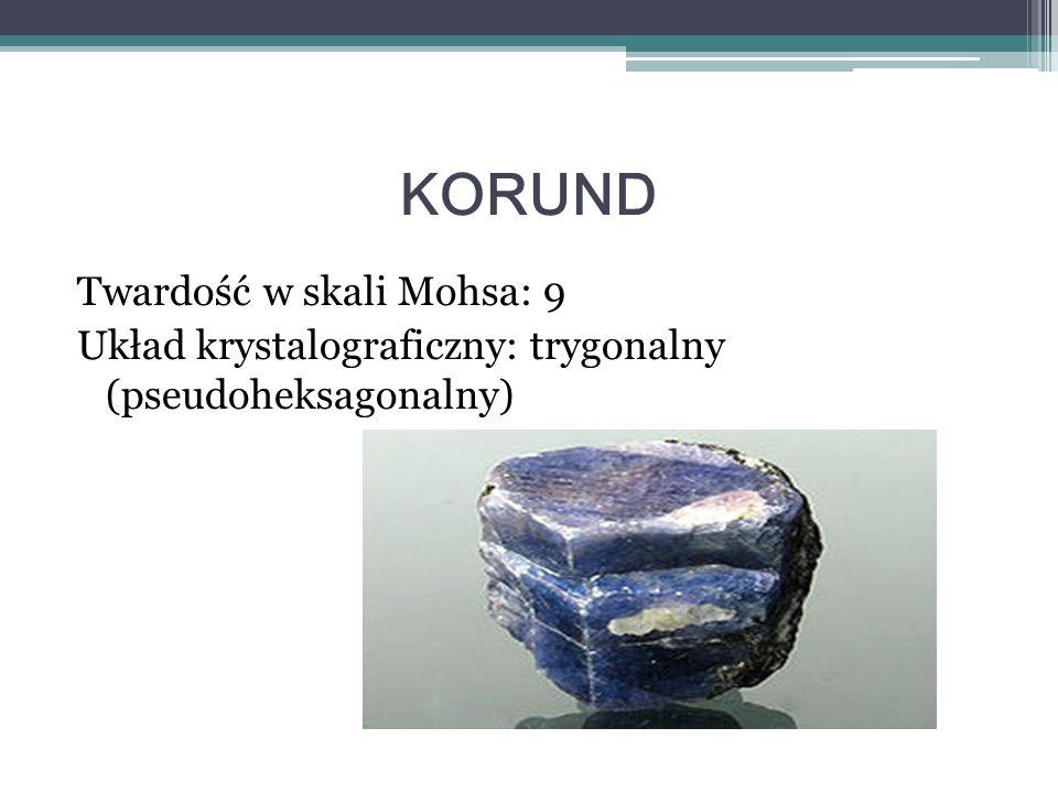 Twardość w skali Mohsa: 9 Układ krystalograficzny: trygonalny (pseudoheksagonalny)