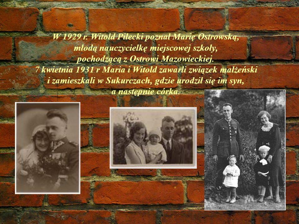 W 1929 r. Witold Pilecki poznał Marię Ostrowską, młodą nauczycielkę miejscowej szkoły, pochodzącą z Ostrowi Mazowieckiej. 7 kwietnia 1931 r Maria i Wi