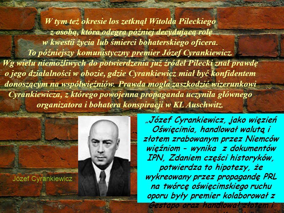 W tym też okresie los zetknął Witolda Pileckiego z osobą, która odegra później decydującą rolę w kwestii życia lub śmierci bohaterskiego oficera. To p