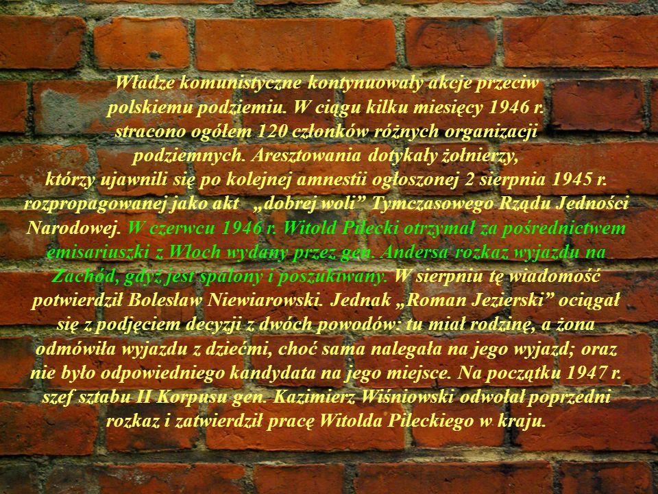 Władze komunistyczne kontynuowały akcje przeciw polskiemu podziemiu. W ciągu kilku miesięcy 1946 r. stracono ogółem 120 członków różnych organizacji p