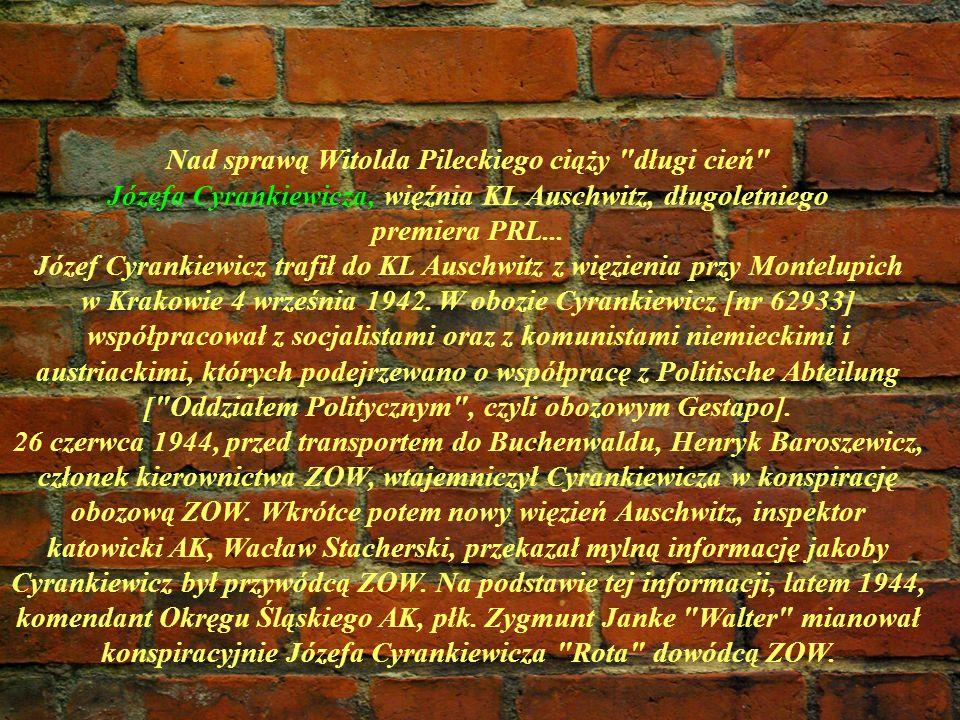 Nad sprawą Witolda Pileckiego ciąży długi cień Józefa Cyrankiewicza, więźnia KL Auschwitz, długoletniego premiera PRL...