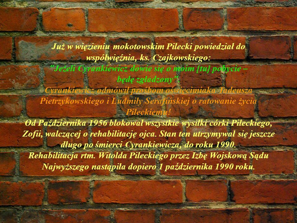 Już w więzieniu mokotowskim Pilecki powiedział do współwięźnia, ks. Czajkowskiego: