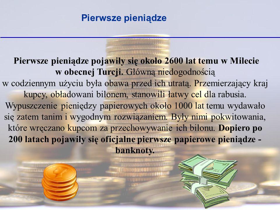 Pierwsze pieniądze papierowe wydano w Szwecji w 1661 roku..