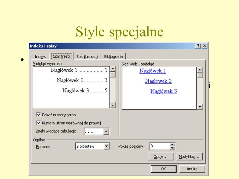 Spis treści –Tworzy się automatycznie: menu – Wstaw/Indeksy i spisy..., zakładka Spis treści –Można wybierać różne Formaty spisu