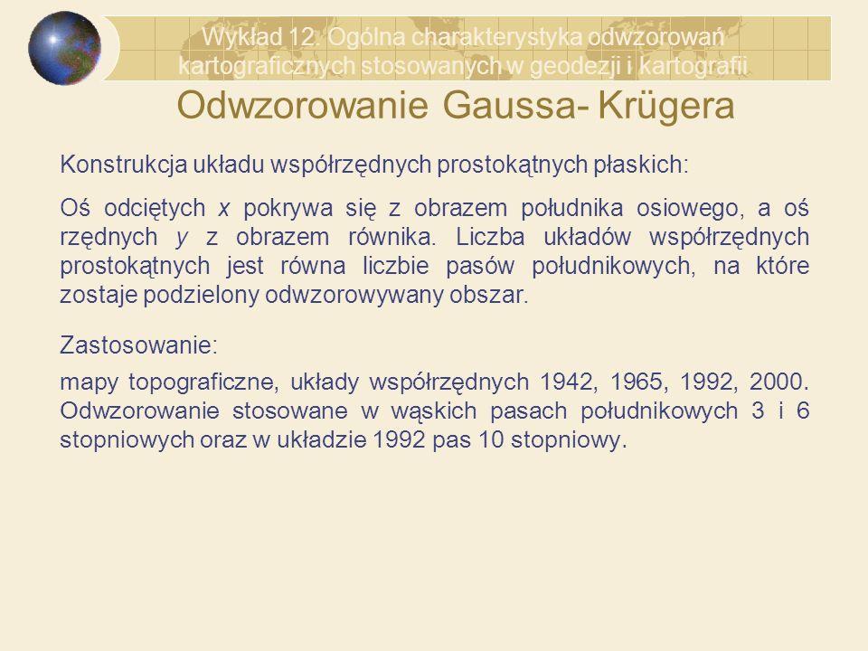 Odwzorowanie Gaussa- Krügera Konstrukcja układu współrzędnych prostokątnych płaskich: Oś odciętych x pokrywa się z obrazem południka osiowego, a oś rz