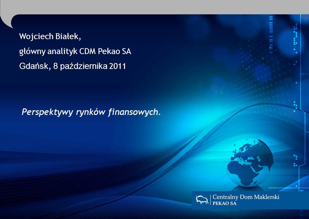 Perspektywy rynków finansowych. Wojciech Białek, główny analityk CDM Pekao SA Gdańsk, 8 października 2011