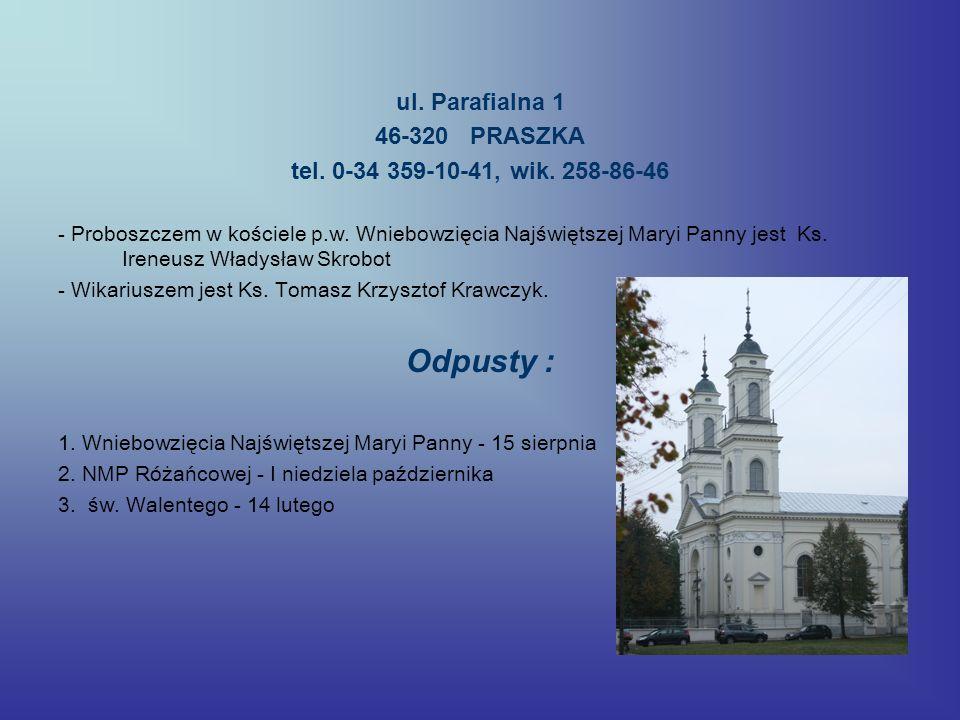 W kościele pod wezwaniem Wniebowzięcia Najświętszej Maryi Panny znajduje się : Kaplica Wieczystej Adoracji Najświętszego Sakramentu
