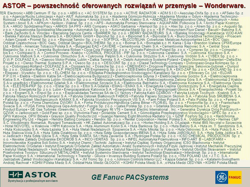 GE Fanuc PACSystems Dystrybucja z profesjonalnym serwisem ASTOR – powszechność oferowanych rozwiązań w przemysle – Wonderware. µSTER Electronic ABB Ce