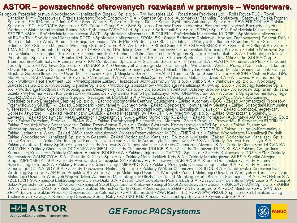 GE Fanuc PACSystems Dystrybucja z profesjonalnym serwisem ASTOR – powszechność oferowanych rozwiązań w przemysle – Wonderware. Rejonowe Przedsiębiorst