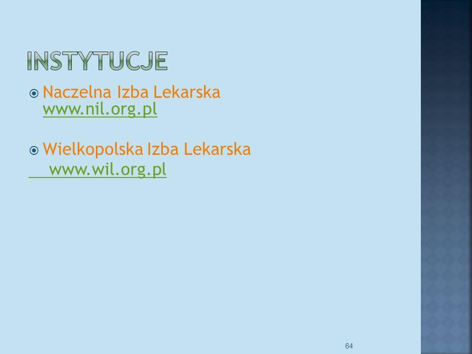 Naczelna Izba Lekarska www.nil.org.pl www.nil.org.pl Wielkopolska Izba Lekarska www.wil.org.pl 64