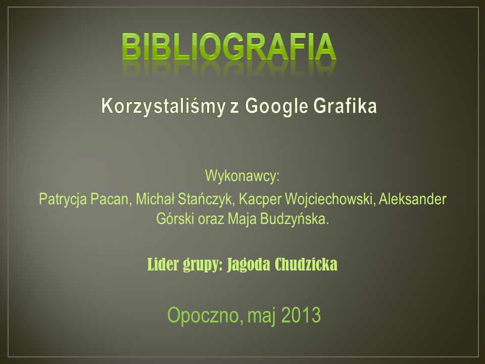 Wykonawcy: Patrycja Pacan, Michał Stańczyk, Kacper Wojciechowski, Aleksander Górski oraz Maja Budzyńska.