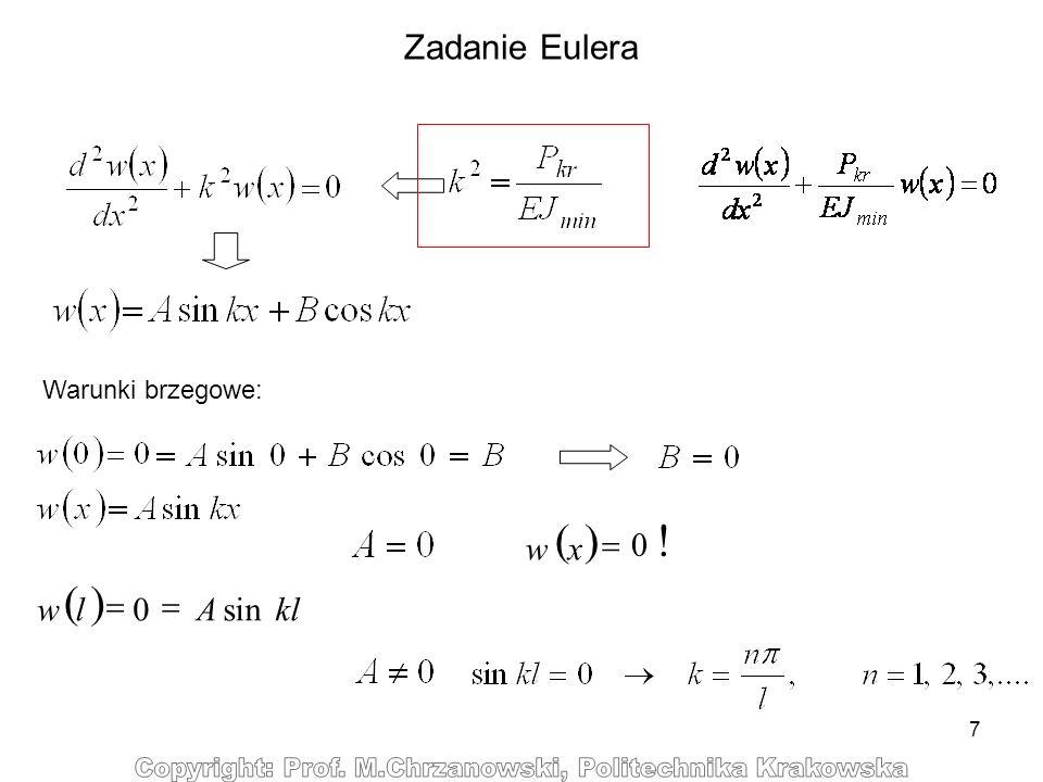 7 Zadanie Eulera Warunki brzegowe: klAlwsin0 xw 0 !