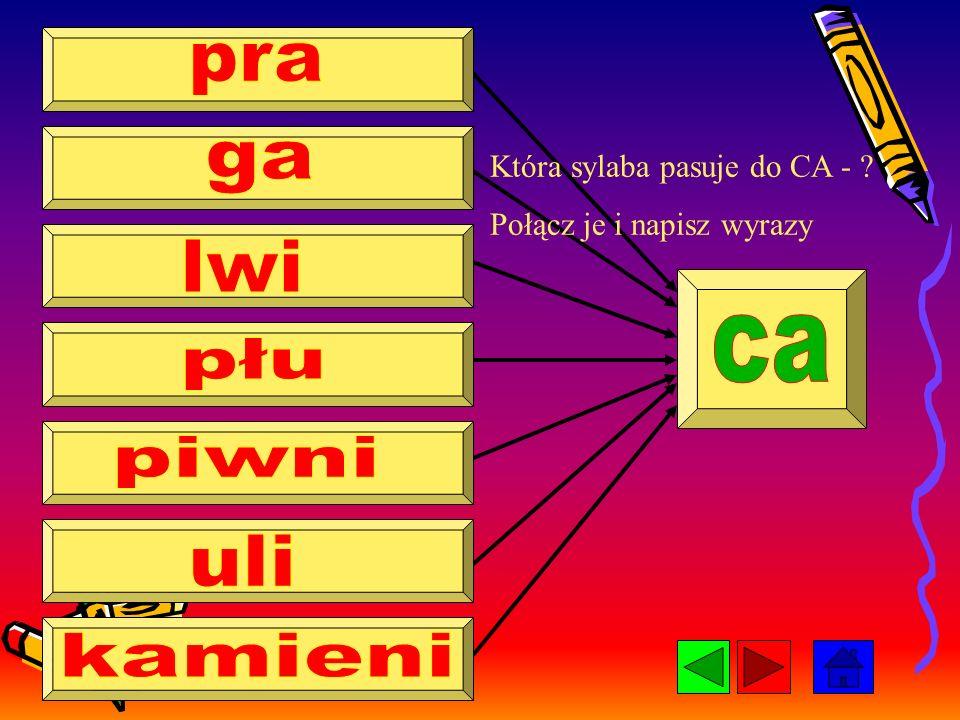 Która sylaba pasuje do CY - ?